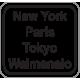 New York, Paris, Tokyo...